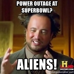 ancient alien guy - power outage at superbowl? Aliens!