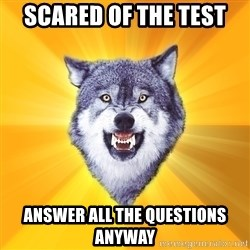 Courage Wolf - Scared of the test Answer all the questions anyway