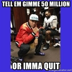PAY FLACCO - tell em gimme 50 million or imma quit