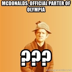 TIPICAL ABSURD - mcdonalds, official parter of olympia ???