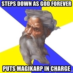 Advice God - Steps down as god forever puts magikarp in charge