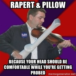 FiddlingRapert - Rapert & Pillow Because your head should be comfortable while you're getting probed