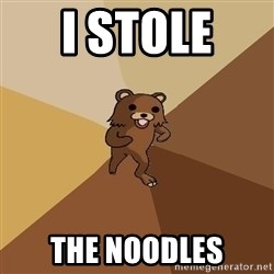Pedo Bear From Beyond - i stole  the noodles