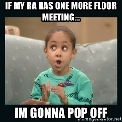 Raven Symone - If my ra has one more floor meeting... im gonna pop off