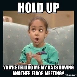 Raven Symone - Hold up you're telling me my ra is having another floor meeting?