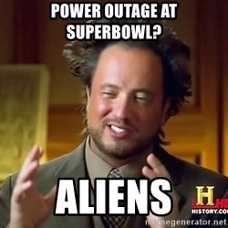 Ancient Aliens - Power OUTAGE at SUPERBOWL? ALIENS