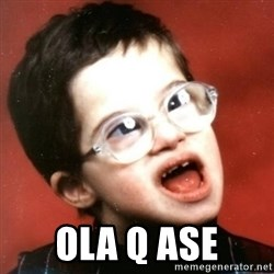 retarded kid with glasses -  ola q ase