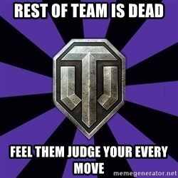 World of Tanks - Rest of team is dead feel them judge your every move