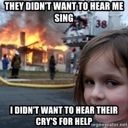 Disaster Girl - They didn't want to hear me sing i didn't want to hear their cry's for help