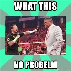 CM Punk Apologize! - What this  No Probelm