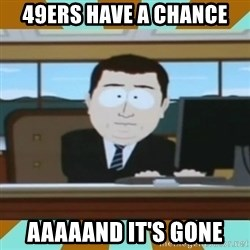 And it's gone - 49ers have a chance aaaaand it's gone