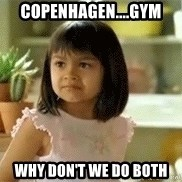 old el paso girl - Copenhagen....gym  Why Don't we do both