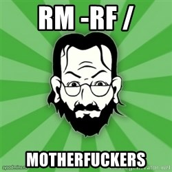 TypicalSysadmin_new_anger - rm -rf / motherfuckers