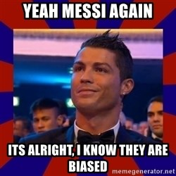 CR177 - YEAH MESSI AGAIN ITS ALRIGHT, I KNOW THEY ARE BIASED