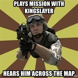 Arma 2 soldier - PLAYS MISSION WITH KINGSLAYER HEARS HIM ACROSS THE MAP