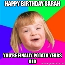 I can count to potato - Happy Birthday sarah you're finally potato years old