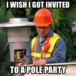 No One Ever Pays Me in Gum - I wish i got invited to a pole party