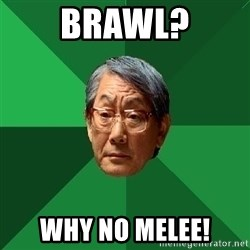 High Expectations Asian Father - brawl? why no melee!