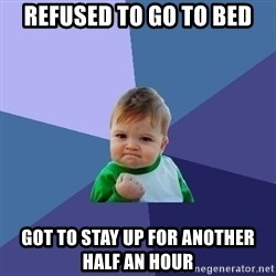Success Kid - Refused to go to bed got to stay up for another half an hour