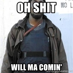Omar Little - OH SHIT WILL MA COMIN'