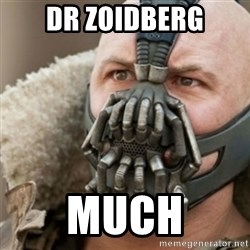 Bane - DR ZOIDBERG MUCH