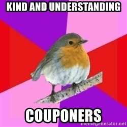Fuzzy Robin - kind and Understanding couponers