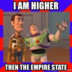 Everywhere - i am higher then the empire state