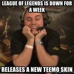 Phreak - League of legends is down for a week releases a new teemo skin