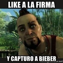 Vaas Confides With You - Like a la firma  y capturo a bieber
