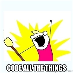 All the things -  CODE ALL THE THINGS