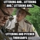 super troopers - littering and... littering and... littering and... littering and pitcher thursdays