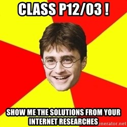cheeky harry potter - class p12/03 ! show me the solutions from your internet researches