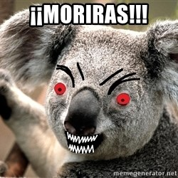 Abortion Koala - ¡¡MORIRAS!!!