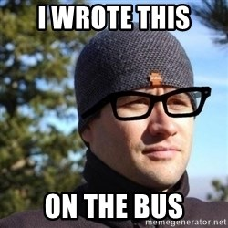 Hipster Reagan - i wrote this on the bus