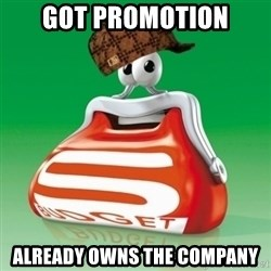 Scumbag Spar - got promotion already owns the company
