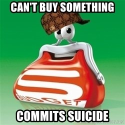 Scumbag Spar - Can't buy something commits suicide