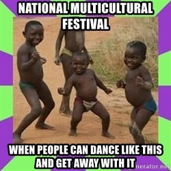 african kids dancing - NATIONAL MULTICULTURAL FESTIVAL WHEN PEOPLE CAN DANCE LIKE THIS AND GET AWAY WITH IT