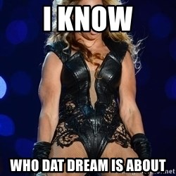 Beyonce SuperBowl face - I know Who dat dream is about