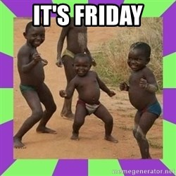 african kids dancing - IT'S FRIDAY