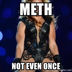 Beyonce SuperBowl face - Meth Not even once