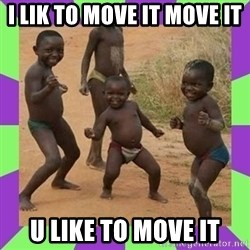 african kids dancing - I LIK TO MOVE IT MOVE IT U LIKE TO MOVE IT