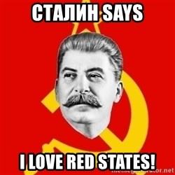 Stalin Says - Сталин says i love red states!