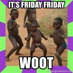african kids dancing - IT'S FRIDAY FRIDAY WOOT