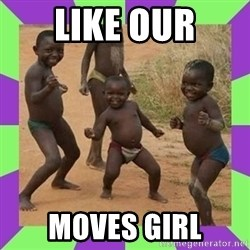 african kids dancing - LIKE OUR MOVES GIRL