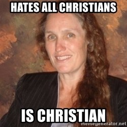 Westboro Baptist Church Lady - hates all christians is christian