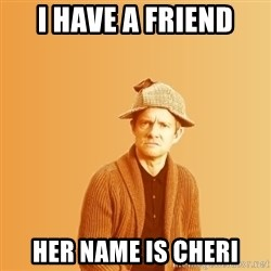 TIPICAL ABSURD - I HAVE A FRIEND HER NAME IS CHERI