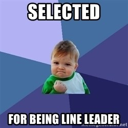 Success Kid - SELECTED FOR BEING LINE LEADER