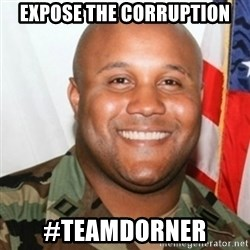 Christopher Dorner - Expose the corruption #teamdorner