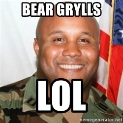 Christopher Dorner - Bear gRylls lol