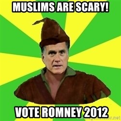 RomneyHood - Muslims are scary!  vote romney 2012